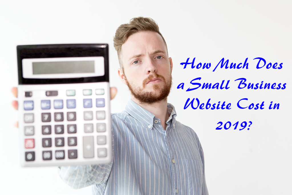 How Much Does a Small Business Website Cost in 2019?